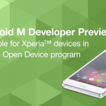 Android M Developer Preview released by Sony for Xperia devices