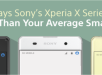 Sony Xperia X series is better