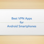 Collection of Best Free VPN Apps for Android Smartphones