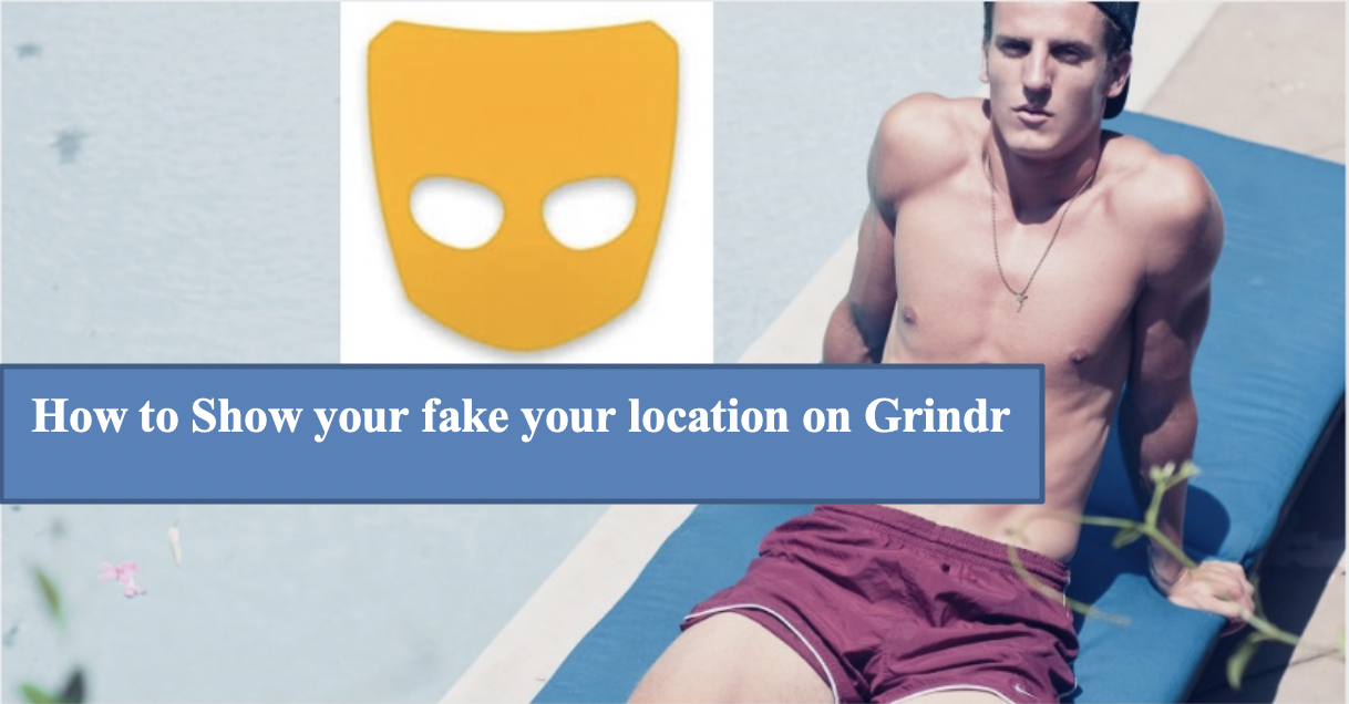 How to Show your fake location on Grindr using iPhone